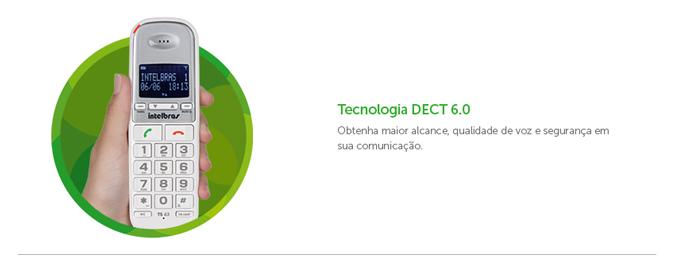 Tecnologia DECT 6.0 Obtenha maior alcance, qualidade de voz e segurança emsua comunicação.