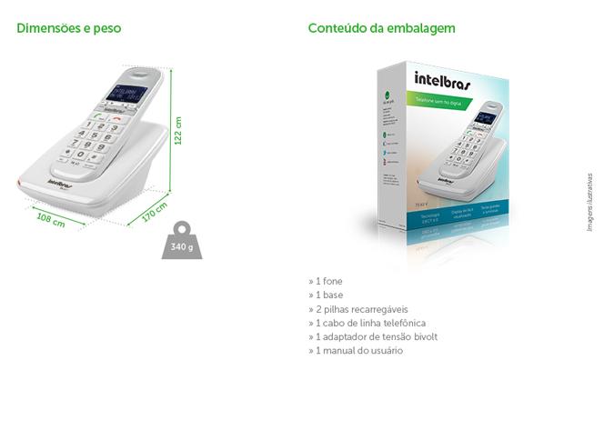 Dimensões e peso | Conteúdo da embalagem » 1 fone » 1 base » 2 pilhas recarregáveis » 1 cabo de linha telefônica » 1 adaptador de tensão bivolt » 1 manual do usuário